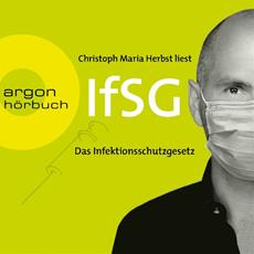 Christoph Maria Herbst liest: Das Infektionsschutzgesetz