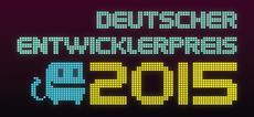 Deutscher Entwicklerpreis 2015: Die Nominierten stehen fest