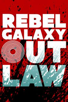 Rebel Galaxy Outlaw takes flight in august