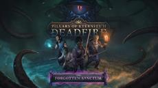 The Forgotten Sanctum DLC for Pillars of Erernity II: Deadfire available now