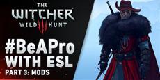 """The Witcher 3 - """"Be a Pro"""" - Teil 3 der ESL-Serie - Die besten Witcher-Mods"""