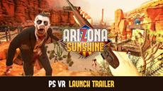 Vertigo Games ver&ouml;ffentlicht Launch-Trailer zum PlayStation<sup>&reg;</sup>VR-Shooter Arizona Sunshine