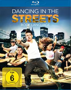 DANCING IN THE STREETS - BODY LANGUAGE - ab 03. Januar 2014 als DVD, Blu-ray und VoD!