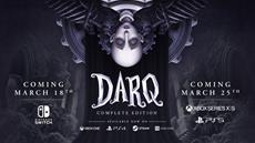 DARQ: Complete Edition coming this month on Switch and next-gen consoles