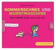 """Das Hörbuch """"Sommerschnee und Wurstmaschine. Sehr moderne Kunst aus aller Welt"""" ist CD des Monats September bei der Stiftung Zuhören und IfaK"""