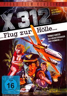 """DVD-Veröffentlichung des Abenteuerfilms """"X 312 - Flug zur Hölle"""" am 19.05.2015"""