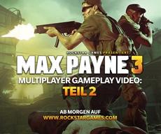 Max Payne 3 Multiplayer Gameplay-Video Teil 2 am Donnerstag 3.5. um 18 Uhr