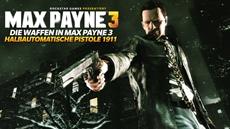 Neues Video - Die Waffen in Max Payne 3: Die halbautomatische Pistole 1911