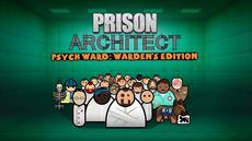 Polstert die Zellen aus - Paradox Interactive enthüllt Psych Ward: Warden's Edition-Expansion für Prison Architect