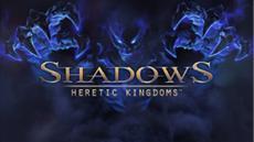 Shadows: Heretic Kingdoms - Neuer Charakter, Crafting und Bekanntgabe des Veröffentlichungsdatums