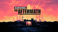 Surviving the Aftermath is Now Available in Early Access on the Epic Games Store and Xbox Game Preview